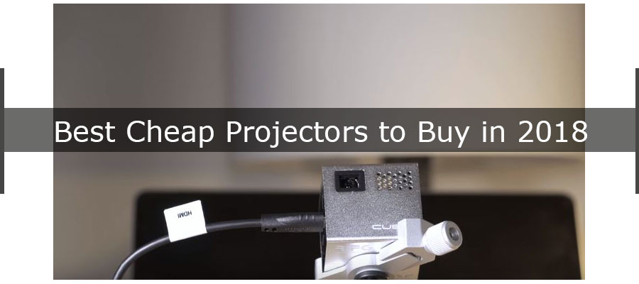 10 Best Cheap Projectors To Buy In 2018 That You Should Know