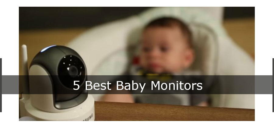 Our List Of 5 Best Baby Monitors That's Perfect For Your Little Ones